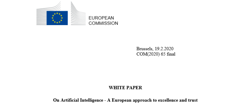 WHITE PAPER On Artificial Intelligence - A European approach to excellence and trust